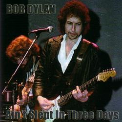Bob Dylan Ain't Slept In Three Days Thinman Records