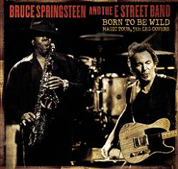 Bruce Springsteen & The ESB Born To Be Wild The Godfather Records