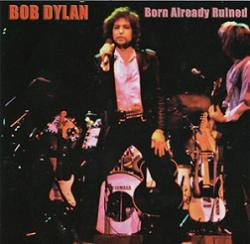 Bob Dylan Born Already Ruined Thinman Records
