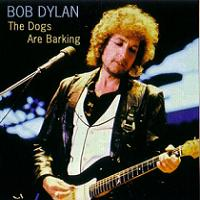 Bob Dylan The Dogs Are Barking Thinman Records