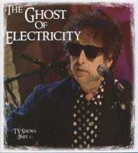Bob Dylan The Ghost Of Electricity: The TV Shows Part 3 Hollow Horn Label