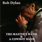 Bob Dylan The Masters Hand & The Cowboy Band Tambourine Man Records