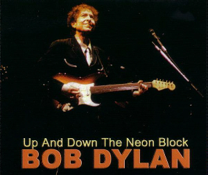 Bob Dylan Up And  Down The Neon Block Thinman Records Label