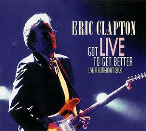 Eric Clapton Got Live To Get Better  Slunky Label