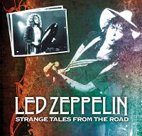 Led Zeppelin Strange Tales From The Road The Godfather Records