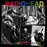 Radiohead God Loves His Children The Godfather Records