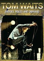 Tom Waits Bridges, Mules and Orphans Apocalypse Sound DVD