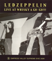 Led Zeppelin Live At The Whiskey A Go-Go! Empress Valley Supreme Disc
